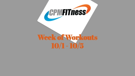 CPM Week of Workouts 10/1 – 10/5