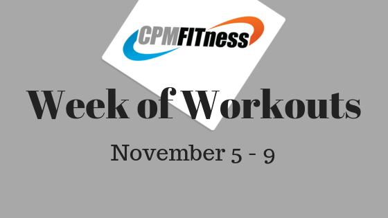 CPM Week of Workouts 11/5 – 11/9